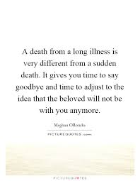 a death from a long illness is very different from a sudden