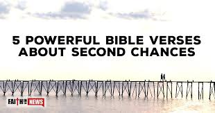 powerful bible verses about second chances faith in the news