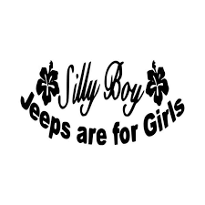 Jeep Silly Boy Jeeps Are For Girls Vinyl Decal Sticker