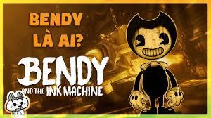 Bendy and the ink machine P2: Bendy là ai?