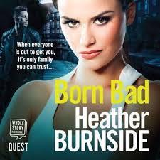 Born Bad : Heather Burnside, : 9781510097346 : Blackwell's