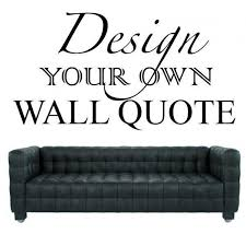 make your own quote picture abk graphics design your own wall
