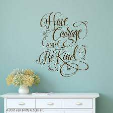 Have Courage And Be Kind Wall Decal Great Quote For Wall Etsy Wall Decals Have Courage And Be Kind Inspirational Wall Art