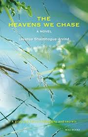 The Heavens We Chase: A novel by Lavanya Shanbhogue-Arvind