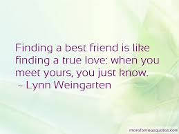 finding a friend like you quotes top quotes about finding a