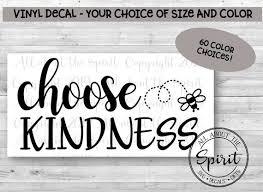 Choose Kindness Vinyl Decal Yeti Tumblers Motivation Sticker Etsy