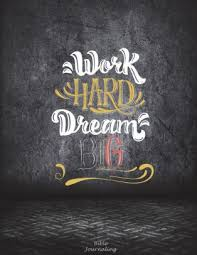 work hard dream big bible journaling motivational quotes prayer
