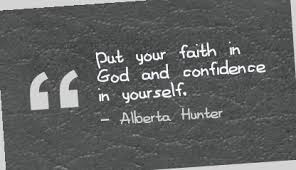 put your faith in god and confidence in yourself confidence