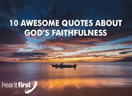 awesome quotes about god s faithfulness