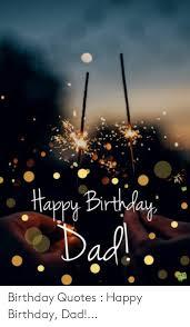 appy birtlay dad birthday quotes happy birthday dad birthday