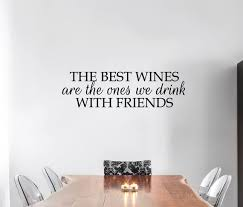 Wine Wall Sticker Funny Friends Wall Decal Quote Best Etsy