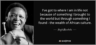 top quotes by hugh masekela a z quotes