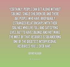 certainly people can get along out siblings single children