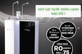 Máy lọc nước nóng lạnh RO nào tốt bán chạy hiện nay?