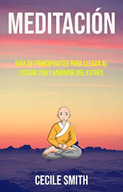 Amazon.com: Meditación : Guía De Principiantes Para Llegar Al ...