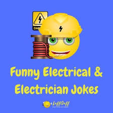 45 Funny Electricity And Electrician Jokes Puns One Liners