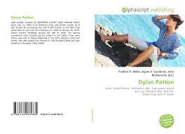 Dylan Patton, 978-613-4-08166-5, 6134081663 ,9786134081665