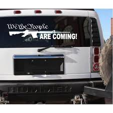 We The People Assault Life Are Coming Sticker Decal Large 6x17 Size Truck Vinyl A117 Walmart Com Walmart Com