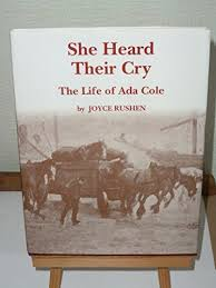 She Heard Their Cry: Life of Ada Cole By Joyce Rushen | Used - Very Good |  9780952218203 | World of Books