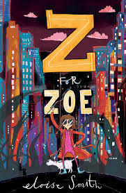 Eloise Smith: Author of Z for Zoe - middle grade fantasy action adventure  series published by Chicken House Books