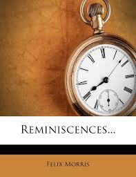 Reminiscences...: Morris, Felix: 9781277172812: Amazon.com: Books