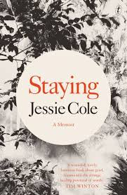 Staying: A Memoir (Jessie Cole, Text)   Books+Publishing
