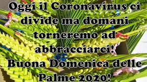 Domenica delle Palme 2020, gli auguri ai tempi del Coronavirus: le ...