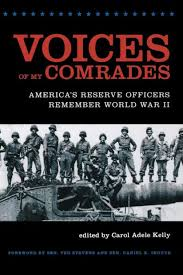Voices of My Comrades: America's Reserve Officers Remember World War II by  Carol Adele Kelly, Hardcover | Barnes & Noble®