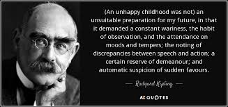 rudyard kipling quote an unhappy childhood was not an