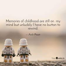 memories of childhood are quotes writings by arsh preet