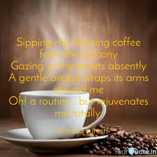 sipping my morning coffee quotes writings by amruta suresh