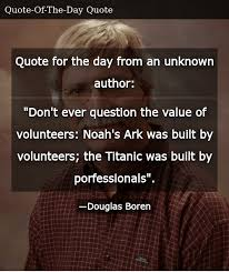 quote for the day from an unknown author don t ever question the