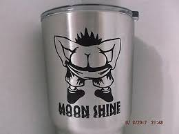 One Moon Shine Funny Vinyl Decal For Car Rambler Tumbler Tervis Window Ebay