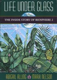 Amazon | Life Under Glass: The Inside Story of Biosphere 2 ...
