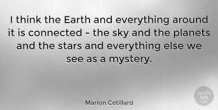 marion cotillard i think the earth and everything around it is