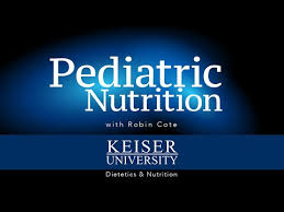 pediatric nutrition lecture for keiser
