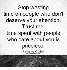 stop wasting tion people who don t deserve your attention trust