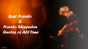 the best naruto quotes of all time otakukan