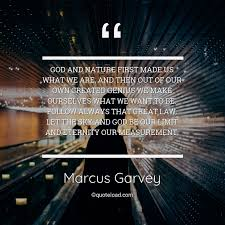 god and nature first made us what we a marcus garvey about god