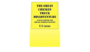 Buy The Great Chicken Truck Misadventure: A Julie Garner and Abigail Simmons  Mystery Book Online at Low Prices in India   The Great Chicken Truck  Misadventure: A Julie Garner and Abigail Simmons