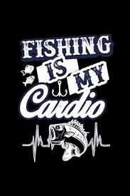 fishing is my cardio funny gifts for