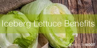 benefits of iceberg lettuce nutrition