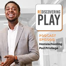 Re Discovering Play: Homeschooling Pod Privilege with Byron Sanders - Big  Thought