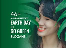 simple and effective earth day and go green slogans vicharoo