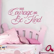 Have Courage And Be Kind Vinyl Wall Decal For Girls Bedroom Cinderella Movie Quotation Home Da Cor Customvinyldecor Com