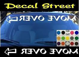 Move Over Car Truck Suv Windshield Visor Die Cut Vinyl Decal Sticker Reversed Ebay