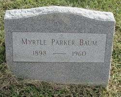 Myrtle Parker Baum (1898-1960) - Find A Grave Memorial