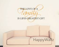love of family is life s greatest gift home quotes wall sticker