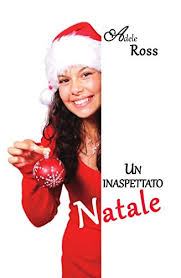 Un inaspettato Natale (Italian Edition) - Kindle edition by Ross, Adele,  Simo, Ceci. Literature & Fiction Kindle eBooks @ Amazon.com.