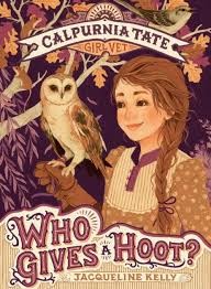 Who Gives a Hoot? (Calpurnia Tate, Girl Vet Series #3) by Jacqueline Kelly,  Jennifer L. Meyer |, Paperback | Barnes & Noble®